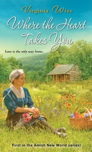 Where the Heart Takes You ebook by Virginia Wise