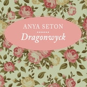 Dragonwyck audiobook by Anya Seton