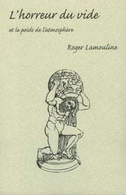 Horreur du vide L' ebook by Roger Lamouline