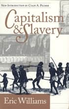 Capitalism and Slavery ebook by Eric Williams