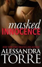 Masked Innocence - A Sexy HEA Romance ebook by Alessandra Torre
