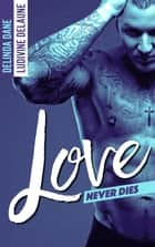 Love Never Dies ebook by Delinda Dane, Ludivine Delaune