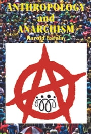 ANTHROPOLOGY AND ANARCHISM ebook by Harold Barclay