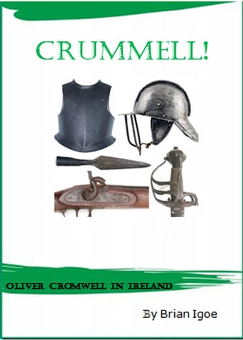 Crummell, or Oliver Cromwell in Ireland ebook by Brian Igoe