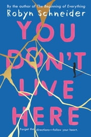 You Don't Live Here ebook by Robyn Schneider