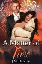 A Matter of Time ebook by J.M. Dabney