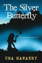 The Silver Butterfly ebook by Uma Mawaery