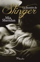 La decisión de Stinger ebook by Mia Sheridan