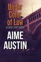 Under Color of Law ebook by Aime Austin, Sylvie Fox