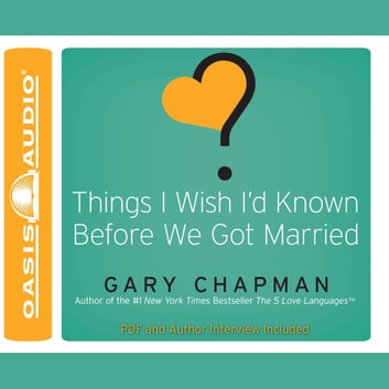 Things I Wish I'd Known Before We Got Married audiobook by Gary Chapman