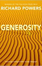 Generosity - SHORTLISTED FOR THE ARTHUR C. CLARKE AWARD 2010 ebook by Richard Powers