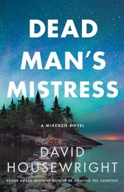 Dead Man's Mistress - A McKenzie Novel ebook by David Housewright
