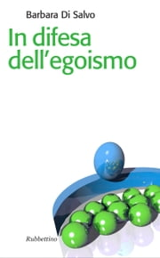 In difesa dell'egoismo ebook by Barbara Di Salvo,Renato Brunetta