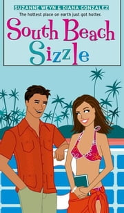 South Beach Sizzle ebook by Suzanne Weyn,Diana Gonzalez