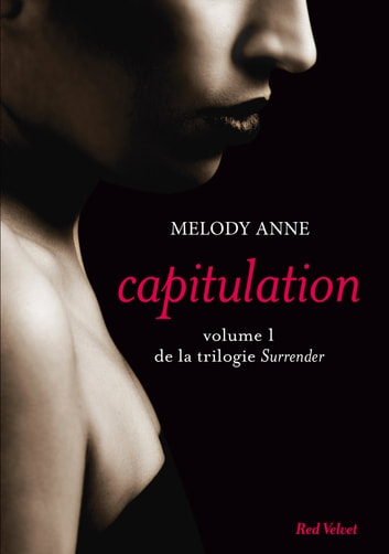 Capitulation volume 1 de la trilogie Surrender ebook by Melody Anne