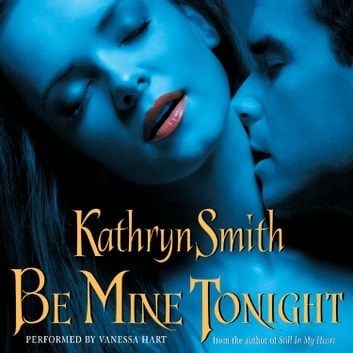 Be Mine Tonight audiobook by Kathryn Smith