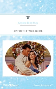 Unforgettable Bride ebook by Annette Broadrick