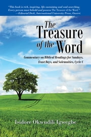 The Treasure of the Word - Commentary on Biblical Readings for Sundays, Feast Days, and Solemnities, Cycle C ebook by Isidore Okwudili Igwegbe