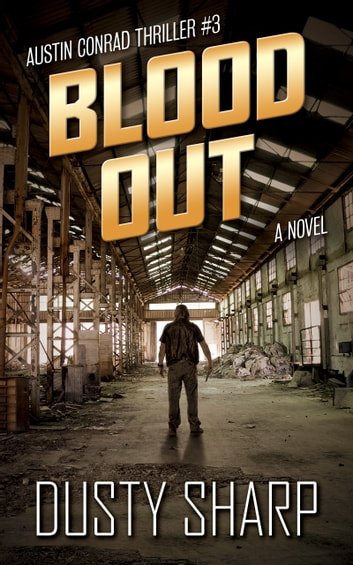 Blood Out - Austin Conrad Thriller #3 ebook by Dusty Sharp