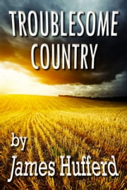 Troublesome Country ebook by James Hufferd