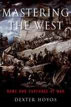 Mastering the West ebook by Dexter Hoyos