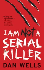 I Am Not A Serial Killer ebook by Dan Wells