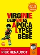 Apocalypse bébé livre audio by Virginie Despentes