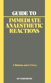 Guide to Immediate Anaesthetic Reactions ebook by Watkins, John B.