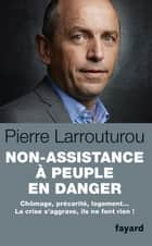 Non assistance à peuple en danger ebook by Pierre Larrouturou