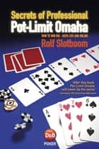 Secrets of Professional Pot-Limit Omaha ebook by Rolf Slotboom
