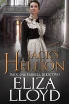 Jack's Hellion - Imogene Farrell, #2 ebook by Eliza Lloyd