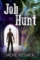 Job Hunt ebook by Jackie Keswick