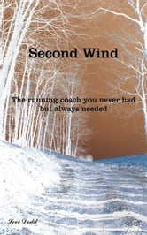 Second Wind: the running coach you never had but always needed ebook by Levi Dodd