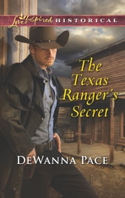 The Texas Ranger's Secret ebook by DeWanna Pace