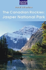 The Canadian Rockies: Jasper National Park ebook by Brenda Koller