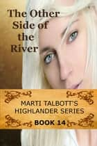 The Other Side of the River eBook by Marti Talbott