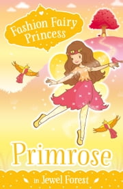 Fashion Fairy Princess: Primrose in Jewel Forest ebook by Poppy Collins
