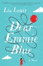 Dear Emmie Blue - A Novel ebook by Lia Louis