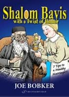 Shalom Bayis With a Twist of Humor ebook by Joe Bobker