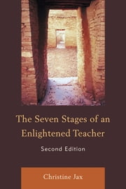 The Seven Stages of an Enlightened Teacher ebook by Christine Jax