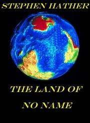 The Land of No Name ebook by Stephen Hather