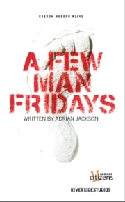 A Few Man Fridays ebook by Adrian Jackson