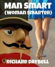 Man Smart (Woman Smarter) ebook by Richard Daybell