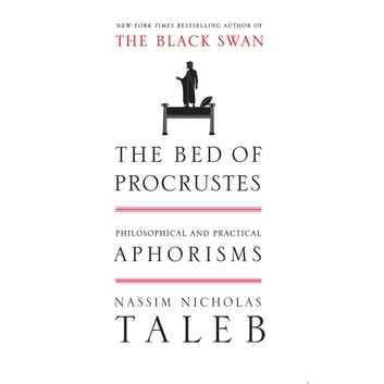 The Bed of Procrustes - Philosophical and Practical Aphorisms audiobook by Nassim Nicholas Taleb