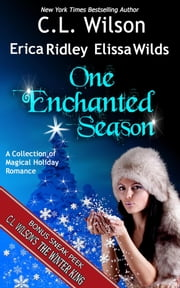 One Enchanted Season ebook by C.L. Wilson,Erica Ridley,Elissa Wilds