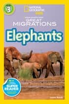 National Geographic Readers: Great Migrations Elephants ebook by Laura Marsh