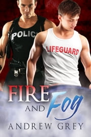 Fire and Fog ebook by Andrew Grey
