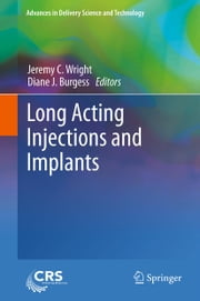 Long Acting Injections and Implants ebook by Jeremy C. Wright,Diane J. Burgess