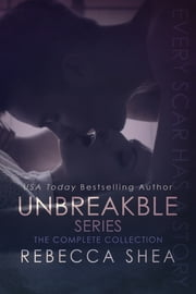 Unbreakable Collection Complete Box Set ebook by Rebecca Shea