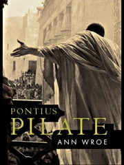 Pontius Pilate ebook by Ann Wroe